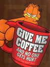 Give Me Coffee and No One Gets Hurt! (eBook)
