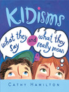 Kidisms (eBook): What They Say and What They Really Mean