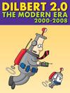 Dilbert 2.0: The Modern Era (eBook): 2001 TO 2008