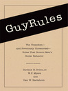 GuyRules (eBook): The Unspoken--and Previously Unrecorded--Rules That Govern Men's Social Behavior