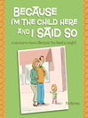 Because I'm the Child Here and I Said So (eBook): A Joke Book for Parents (Because You Need a Laugh!)