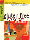 Gluten Free Every Day Cookbook (eBook): More than 100 Easy and Delicious Recipes from the Gluten-Free Chef