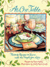 At Our Table (eBook): Favorite Recipes to Share with the People You Love