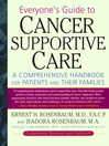 Everyone's Guide to Cancer Supportive Care (eBook): A Comprehensive Handbook for Patients and Their Families