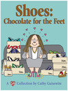 Shoes: Chocolate for the Feet (eBook): A Cathy Collection