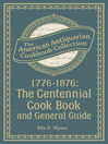1776-1876 (eBook): The Centennial Cook Book and General Guide