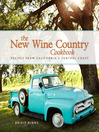 The New Wine Country Cookbook (eBook): Recipes from California's Central Coast