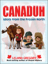 Canaduh (eBook): Idiots from the Frozen North