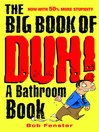 The Big Book of Duh (eBook): A Bathroom Book