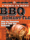 America's Best BBQ - Homestyle (eBook): What the Champions Cook in Their Own Backyards