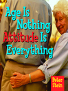 Age Is Nothing Attitude Is Everything (eBook)