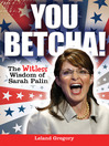 You Betcha! (eBook): The Witless Wisdom of Sarah Palin