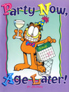 Party Now, Age Later! (eBook)