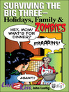 Surviving the Big Three--Holidays, Family, and Zombies (eBook)