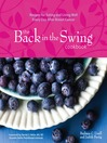 Back in the Swing Cookbook (eBook): Recipes for Eating and Living Well Every Day After Breast Cancer