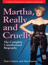Martha, Really and Cruelly (eBook): The Completely Unauthorized Biography