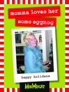 momma loves her some eggnog (eBook): happy holidaze