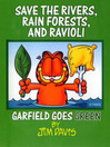 Save the Rivers, Rain Forests, and Ravioli (eBook): Garfield Goes Green