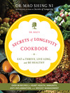 Dr. Mao's Secrets of Longevity Cookbook (eBook): Eat to Thrive, Live Long, and Be Healthy