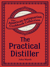 The Practical Distiller (eBook): Or, An Introduction to Making Whiskey, Gin, Brandy, Spirits, &c. &c.