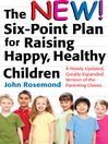 The New Six-Point Plan for Raising Happy, Healthy Children (eBook): A Newly Updated, Greatly Expanded Version of the Parenting Classic