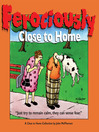 Ferociously Close to Home (eBook)