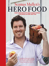 Seamus Mullen's Hero Food (eBook): How Cooking Delicious Things Can Make Us Feel Better