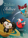 Zodiac Felties (eBook): 16 Compelling Astrological Characters to Craft