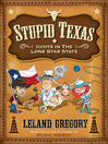Stupid Texas (eBook): Idiots in the Lone Star State