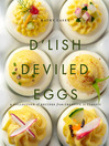 D'Lish Deviled Eggs (eBook): A Collection of Recipes from Creative to Classic