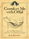 Comfort Me with Offal (eBook): Ruth Bourdain's Guide to Gastronomy