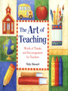 The Art of Teaching (eBook): Words of Thanks and Encouragement for Teachers
