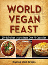World Vegan Feast (eBook): 200 Fabulous Recipes From Over 50 Countries