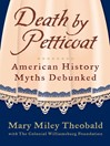 Death by Petticoat (eBook): American History Myths Debunked