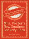 Mrs. Porter's New Southern Cookery Book (eBook): And Companion for Frugal and Economical Housekeepers