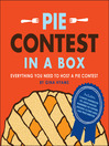 Pie Contest in a Box (eBook): Everything You Need to Host a Pie Contest