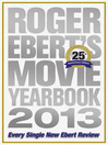 Roger Ebert's Movie Yearbook 2013 (eBook): 25th Anniversary Edition