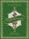 Vegetable Diet (eBook): As Sanctioned by Medical Men, and by Experience in All Ages