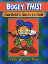 Bogey This! (eBook): Garfield's Guide to Golf