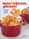 Mac & Cheese, Please! (eBook): 50 Super Cheesy Recipes