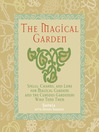 The Magical Garden (eBook): Spells, Charms, and Lore for Magical Gardens and the Curious Gardeners Who Tend Them