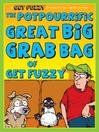 Potpourrific Great Big Grab Bag of Get Fuzzy (eBook)