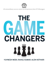 The Game Changers (eBook): 20 Extraordinary Success Stories of Enterpreneurs from IIT Kharagpur