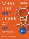What I Did Not Learn at IIT (eBook): Transitioning from Campus to Workplace