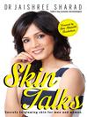 Skin Talks (eBook): Secrets to glowing skin for men and women