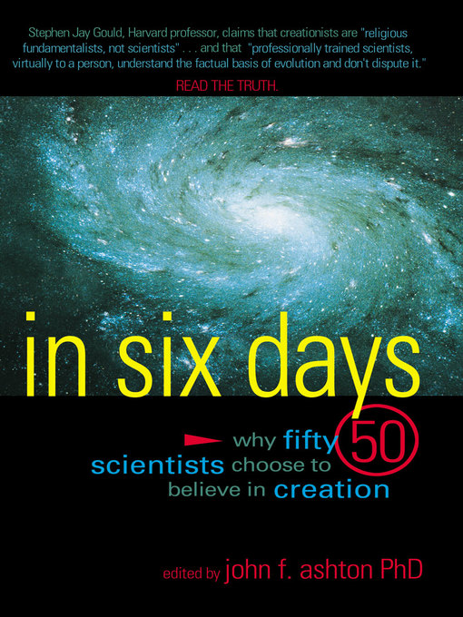 In Six Days (eBook): Why Fifty Scientists Choose to Believe in Creation