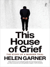This House of Grief (eBook): The Story of a Murder Trial