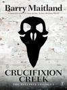Crucifixion Creek (eBook): Belltree Trilogy, Book 1