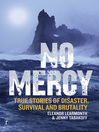No Mercy (eBook): True Stories of Disaster, Survival, and Brutality