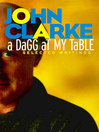 A Dagg at My Table (eBook): Selected Writings